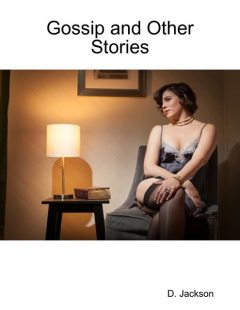 Gossip and Other Stories: Four Erotic and Romantic Tales, Jackson