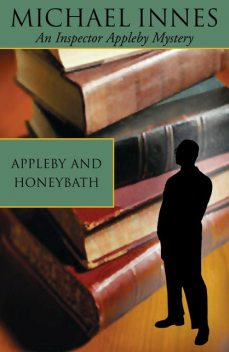 Appleby And Honeybath, Michael Innes