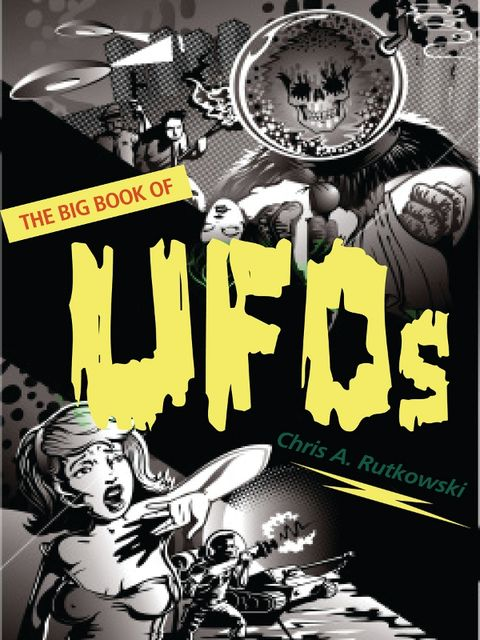 The Big Book of UFOs, Chris A.Rutkowski
