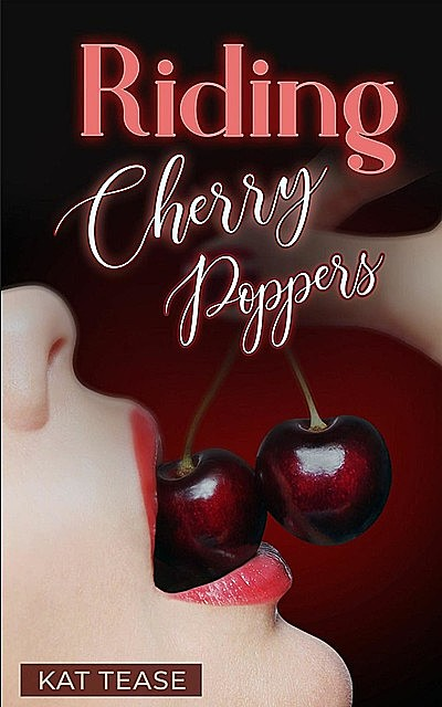 Riding Cherry Poppers, Kat Tease