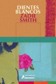 Dientes blancos, Zadie Smith