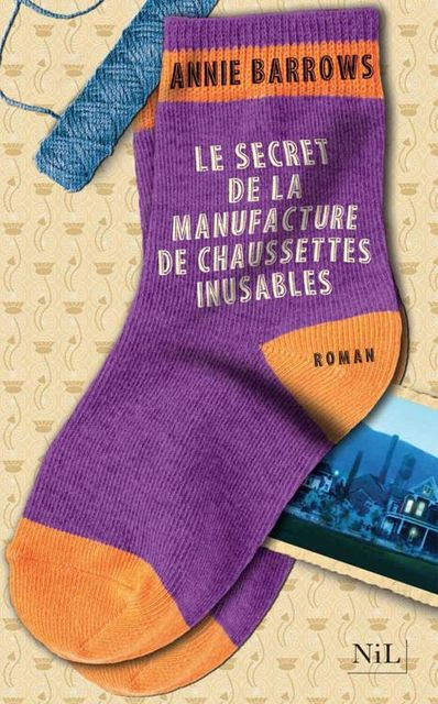 Le Secret de la manufacture de chaussettes inusables (French Edition), Annie BARROWS