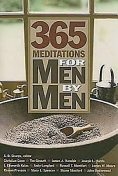 365 Meditations for Men by Men, Joseph Harris, Ramon Presson, Shane Stanford, John Underwood, James A. Harnish, J. Ellsworth Kalas, Andy Langford, Christian Coon, Russell T. Montfort, Stacy L. Spencer
