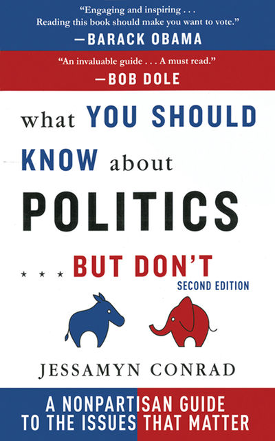 What You Should Know About Politics … But Don't, Jessamyn Conrad