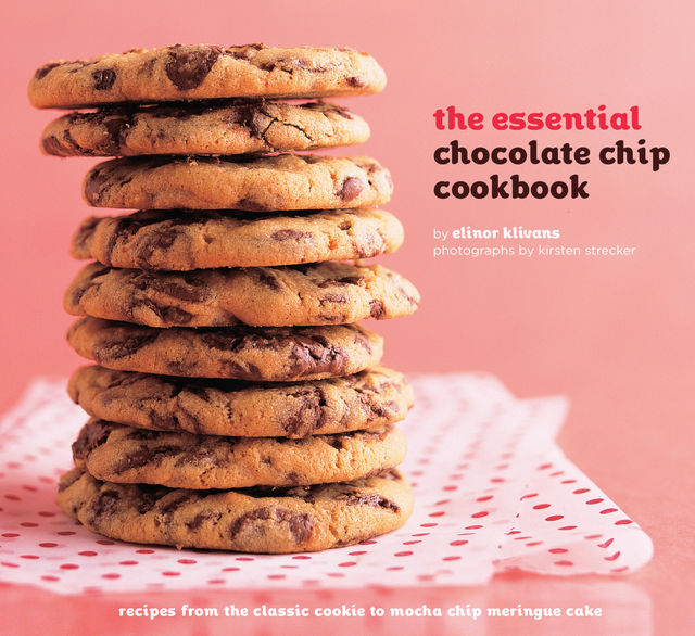 The Essential Chocolate Chip Cookbook, Elinor Klivans
