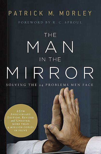 The Man in the Mirror, Patrick Morley