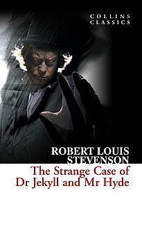The Strange Case of Dr Jekyll and Mr Hyde (Collins Classics), Robert Louis Stevenson