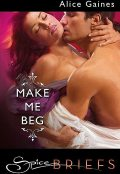 Make Me Beg, Alice Gaines