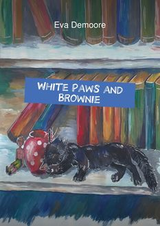 White Paws and Brownie, Eva Demoore