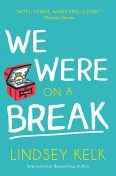 We Were on a Break, Lindsey Kelk