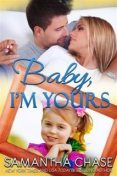 Baby, I'm Yours, Samantha Chase