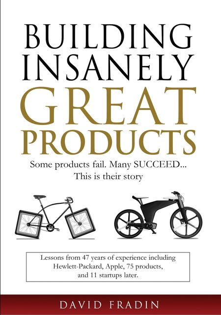 Building Insanely Great Products, David Fradin