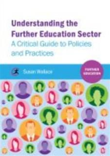 Understanding the Further Education Sector, Susan Wallace