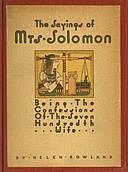 The Sayings of Mrs. Solomon being the confessions of the seven hundredth wife as revealed to Helen Rowland, Helen Rowland