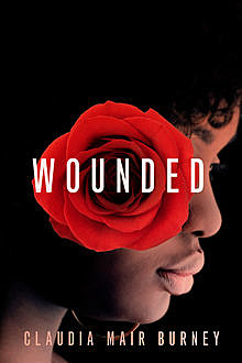 Wounded, Claudia Mair Burney