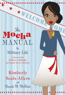 The Mocha Manual to Military Life, Kimberly Seals-Allers, Pamela M. McBride
