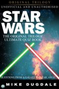 Star Wars The Original Trilogy – The Ultimate Quiz Book, Mike Dugdale