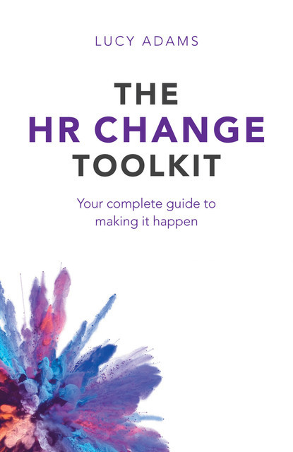 The HR Change Toolkit, Lucy Adams