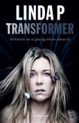 Transformer: En historie om at give sig selv en chance til, Linda Petersen