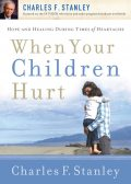 When Your Children Hurt, Charles Stanley