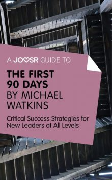 A Joosr Guide to The First 90 Days by Michael Watkins, Joosr