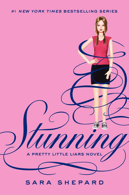 Pretty Little Liars #11: Stunning, Sara Shepard