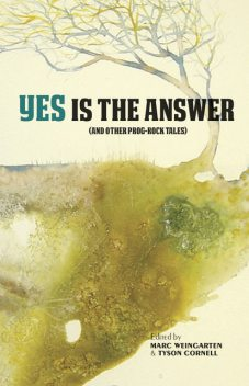 Yes Is The Answer, Edited by Marc Weingarten, Tyson Cornell