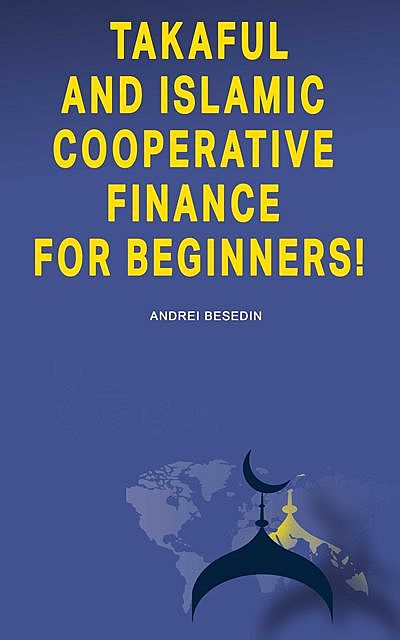Takaful and Islamic Cooperative Finance for Beginners, Andrei Besedin