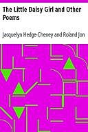 The Little Daisy Girl and Other Poems, Roland Jon Cheney, Jacquelyn Hedge-Cheney
