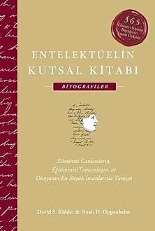 Entelektüelin Kutsal Kitabı: Biyografiler, David Kidder, Noah Oppenheim