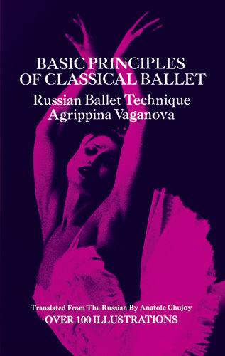Basic Principles of Classical Ballet, Agrippina Vaganova