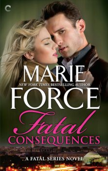 Fatal Consequences, Marie Force
