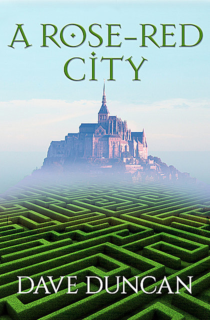 A Rose-Red City, Dave Duncan