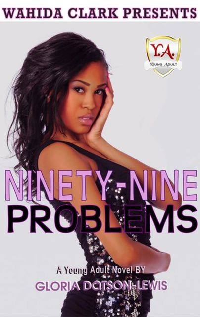 Ninety-Nine Problems, Gloria Dotson-Lewis