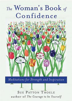 The Woman's Book of Confidence, Sue Patton Thoele