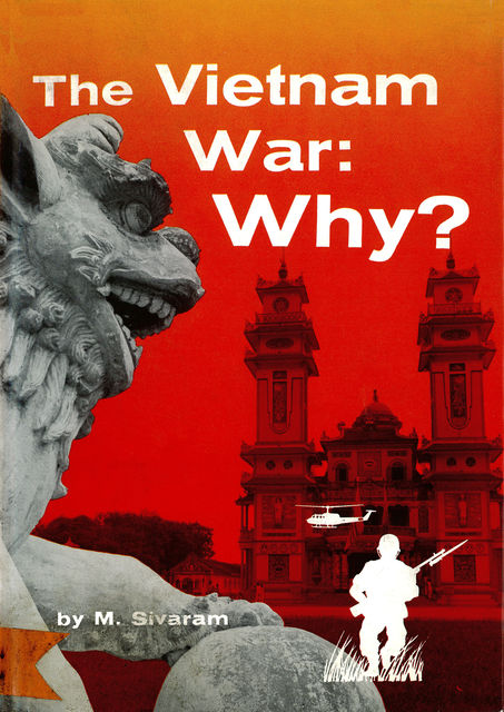 Vietnam War: Why, M. Sivaram