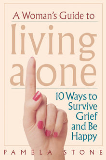 A Woman's Guide to Living Alone, Pamela Stone