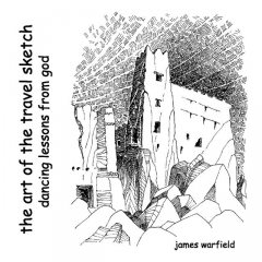 The Art of the Travel Sketch, Cathi House, James Warfield, Steven House