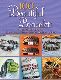 100 Beautiful Bracelets, Inc., Dover Publications