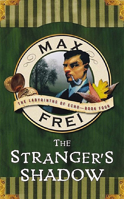 The Stranger's Shadow, Max Frei