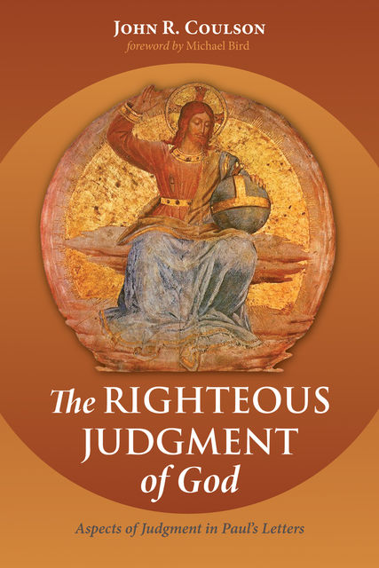 The Righteous Judgment of God, John R. Coulson