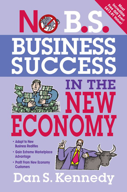 No B.S. Business Success In The New Economy, Dan Kennedy