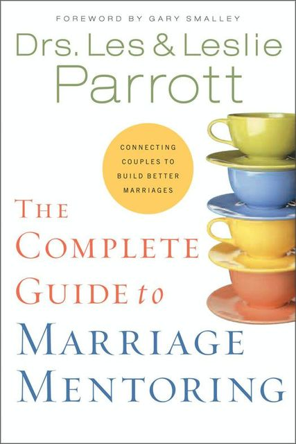 The Complete Guide to Marriage Mentoring, Leslie Parrott, Les Parrott