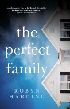 The Perfect Family, Robyn Harding