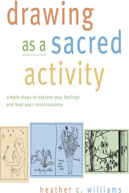 Drawing As a Sacred Activity, Heather Williams