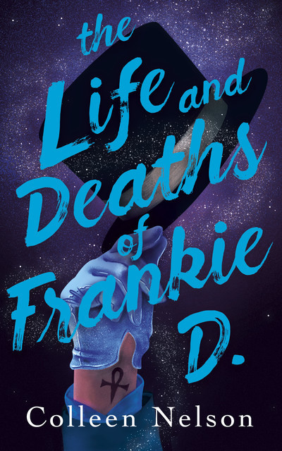 The Life and Deaths of Frankie D, Colleen Nelson