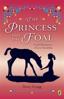 The Princess and the Foal, Stacy Gregg