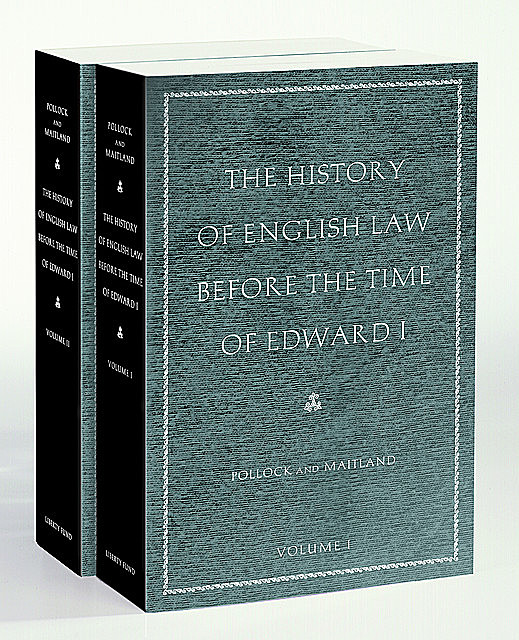 The History of English Law before the Time of Edward I, Frederick Pollock, Frederic William Maitland