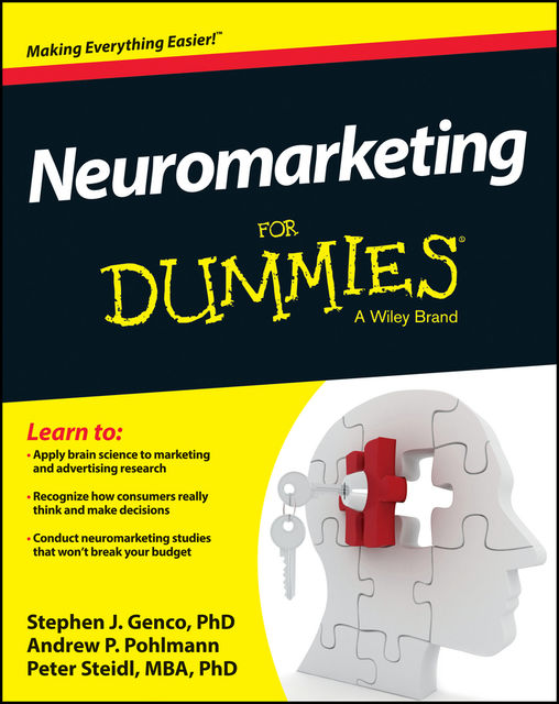 Neuromarketing For Dummies, Peter Steidl, Andrew P.Pohlmann, Stephen J.Genco