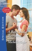 A Baby and a Betrothal, Michelle Major